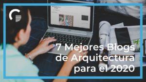 7 Mejores Blogs de Arquitectura para el 2020