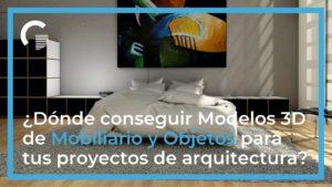 ¿Dónde conseguir Modelos 3D de Mobiliario y Objetos para proyectos de arquitectura?