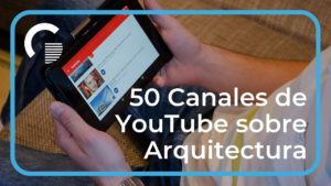 Mejores 50 Canales de YouTube sobre Arquitectura