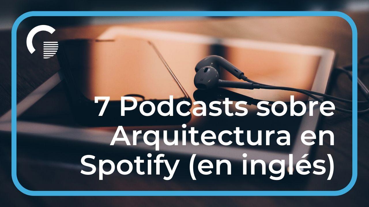 7 Podcasts en Inglés sobre Arquitectura