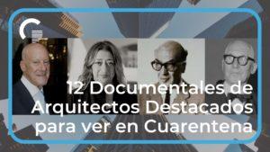 12 Documentales de Arquitectos Destacados para ver en Cuarentena (gratis en YouTube)
